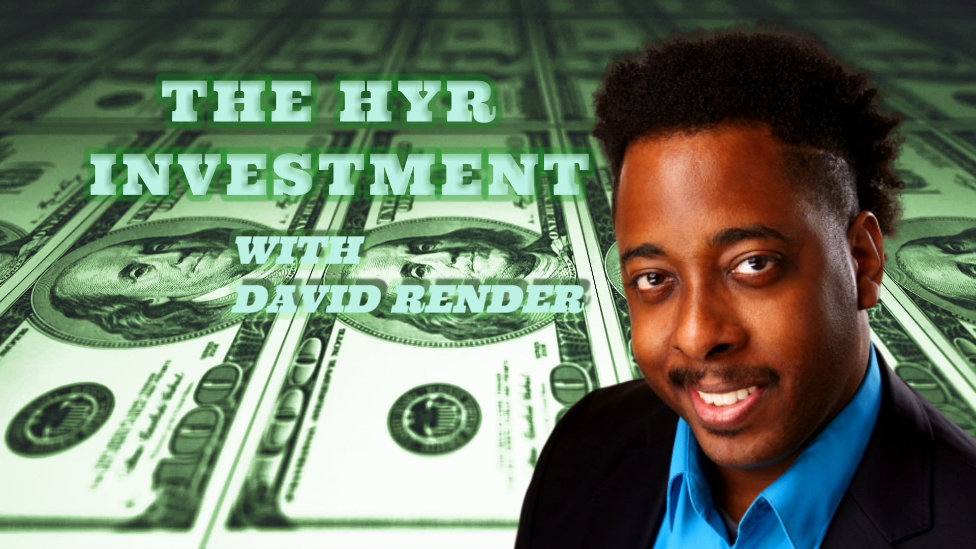 The HYR Investment with David Render